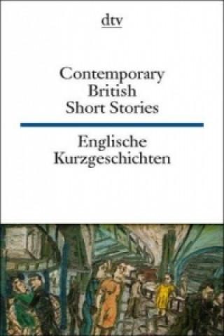 Contemporary British Short Stories / Englische Kurzgeschichten