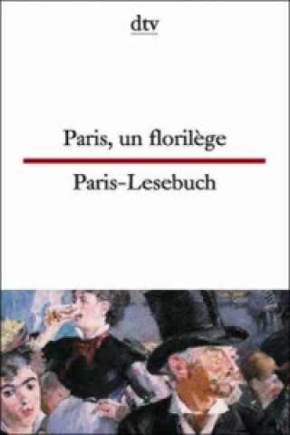 Paris-Lesebuch. Paris, un florilege