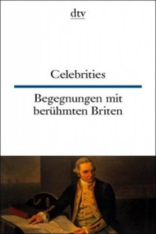 Celebrities, Begegnungen mit berühmten Briten