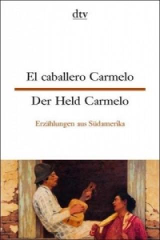 El caballero Carmelo. Der Held Carmelo