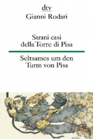 Seltsames um den Turm von Pisa. Strani casi della Torre di Pisa