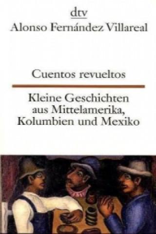 Cuentos revueltos. Kleine Geschichten aus Mittelamerika, Kolumbien und Mexiko