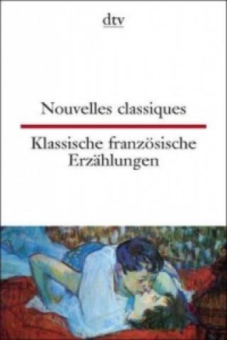 Nouvelles classiques. Klassische französische Erzählungen