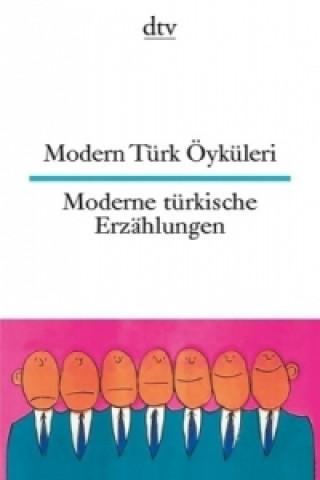 Moderne türkische Erzählungen. Modern Türk Öyküleri