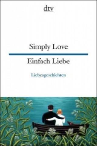 Simply Love. Einfach Liebe