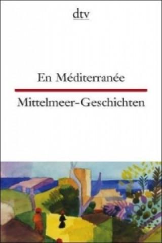 En Méditerranée. Mittelmeer-Geschichten