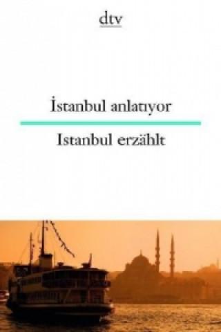 Istanbul anlatiyor. Istanbul erzählt