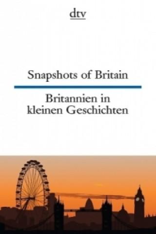 Britannien in kleinen Geschichten. Snapshots of Britain