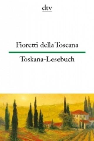 Toskana-Lesebuch. Fioretti della Toscana