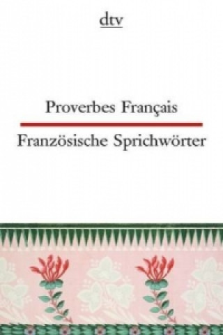 Französische Sprichwörter. Proverbes Francais