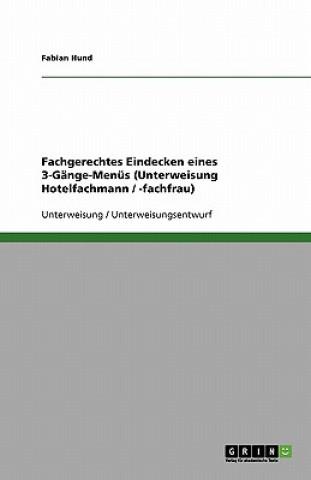 Fachgerechtes Eindecken eines 3-Gänge-Menüs (Unterweisung Hotelfachmann / -fachfrau)