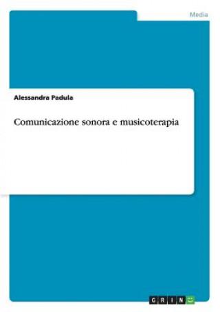 Könyv Comunicazione Sonora E Musicoterapia Alessandra Padula