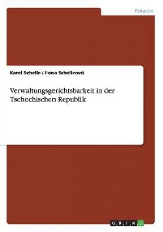 Kniha Verwaltungsgerichtsbarkeit in der Tschechischen Republik Karel Schelle