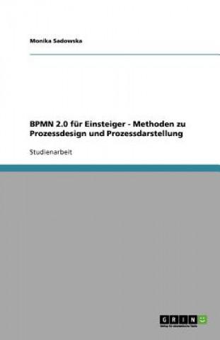BPMN 2.0 für Einsteiger - Methoden zu Prozessdesign und Prozessdarstellung