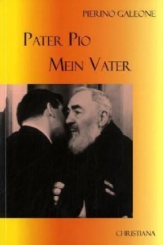 Pater Pio - Mein Vater