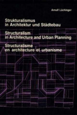 Strukturalismus in Architektur und Städtebau. Structuralism in Architecture and Urban Planning. Structuralisme en architecture et urbanisme