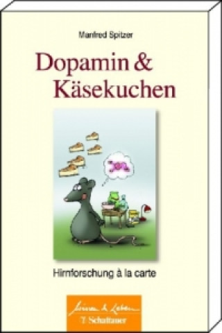 Carte Dopamin & Käsekuchen Manfred Spitzer