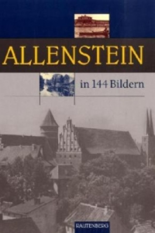 Allenstein in 144 Bildern