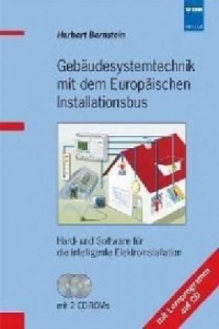 Gebäudesystemtechnik mit dem Europäischen Installationsbus (EIB/KNX), m. 2 CD-ROMs
