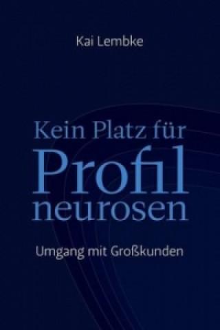 Kein Platz für Profilneurosen