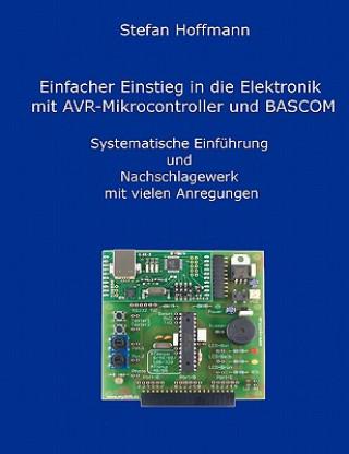 Einfacher Einstieg in die Elektronik mit AVR-Mikrocontroller und BASCOM
