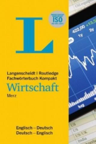 Carte Langenscheidt Routledge Fachwörterbuch Kompakt Wirtschaft Englisch. Langenscheidt Routledge Dictionary of Business Concise Edition English Ludwig Merz