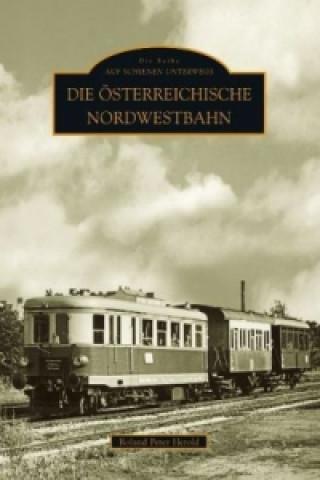 Carte Die Österreichische Nordwestbahn Roland P Herold