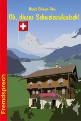 Oh, dieses Schweizerdeutsch!