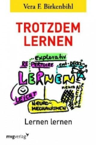 Kniha Trotzdem Lernen Vera F. Birkenbihl