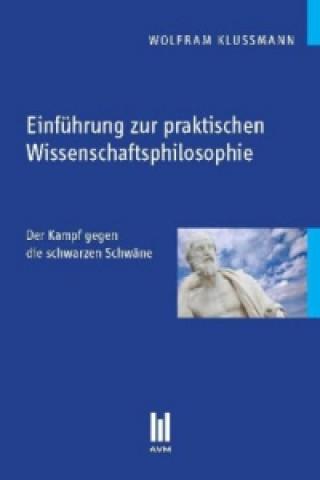 Einführung zur praktischen Wissenschaftsphilosophie