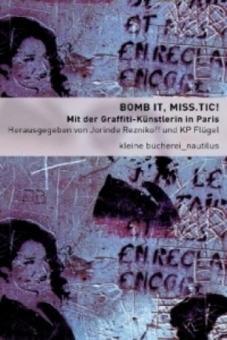 Bomb It, Miss.Tic!