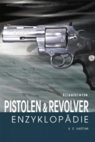 Illustrierte Pistolen- & Revolver-Enzyklopädie