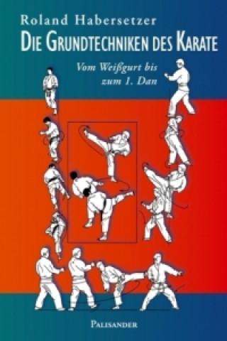 Carte Die Grundtechniken des Karate Roland Habersetzer