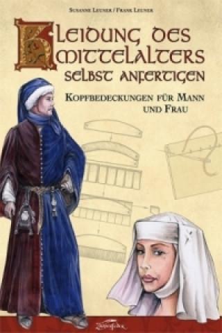 Kleidung des Mittelalters selbst anfertigen, Kopfbedeckungen für Mann und Frau