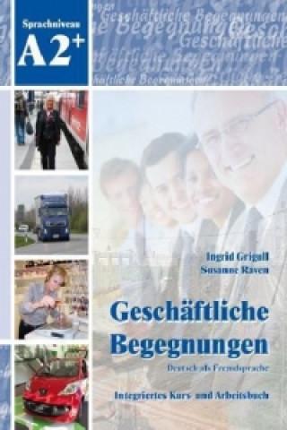 Geschäftliche Begegnungen - Sprachniveau A2+, m. Audio-CD