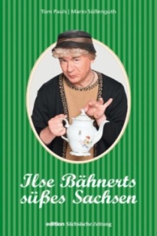 Ilse Bähnerts süßes Sachsen