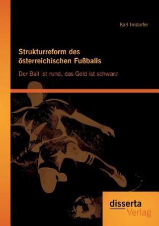 Strukturreform des österreichischen Fußballs: Der Ball ist rund, das Geld ist schwarz