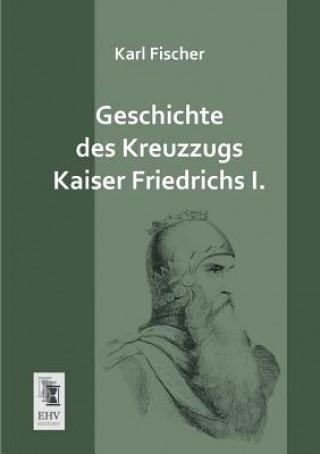Geschichte Des Kreuzzugs Kaiser Friedrichs I.