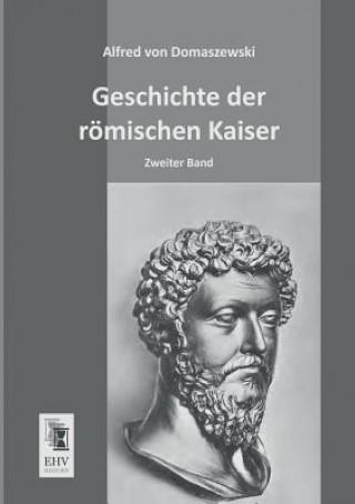 Geschichte Der Romischen Kaiser