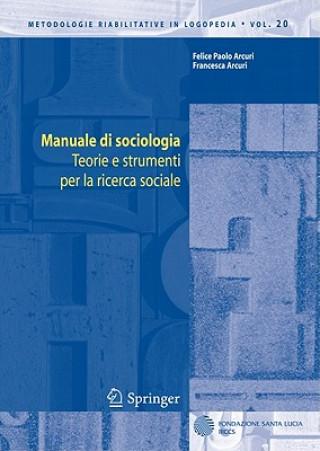 Könyv Manuale Di Sociologia Felice Paolo Arcuri