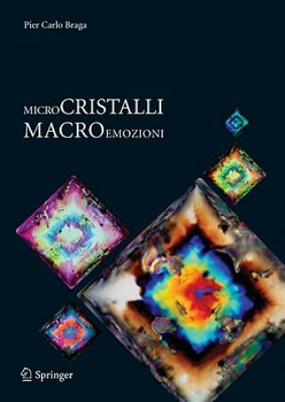 Könyv Microcristalli-macroemozioni Pier Carlo Braga