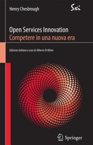 Carte Open Services Innovation. Competere in Una Nuova Era Henry W. Chesbrough