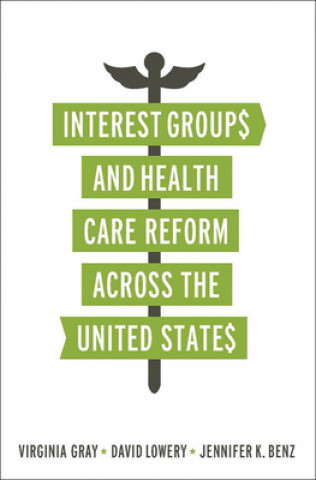 Interest Groups and Health Care Reform Across the United Sta