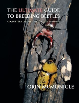 Carte Ultimate Guide to Breeding Beetles Orin McMonigle