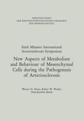 New Aspects of Metabolism and Behaviour of Mesenchymal Cells during the Pathogenesis of Arteriosclerosis