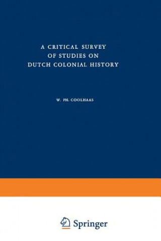 Critical Survey of Studies on Dutch Colonial History
