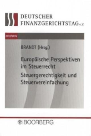 Europäische Perspektiven im Steuerrecht - Steuergerechtigkeit und Steuervereinfachung