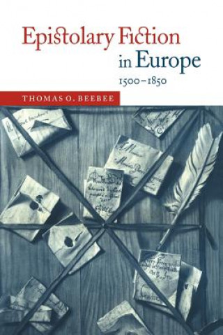 Epistolary Fiction in Europe, 1500-1850