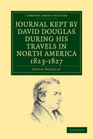 Journal Kept by David Douglas during his Travels in North America 1823-1827