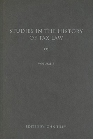 Studies in the History of Tax Law, Volume 3